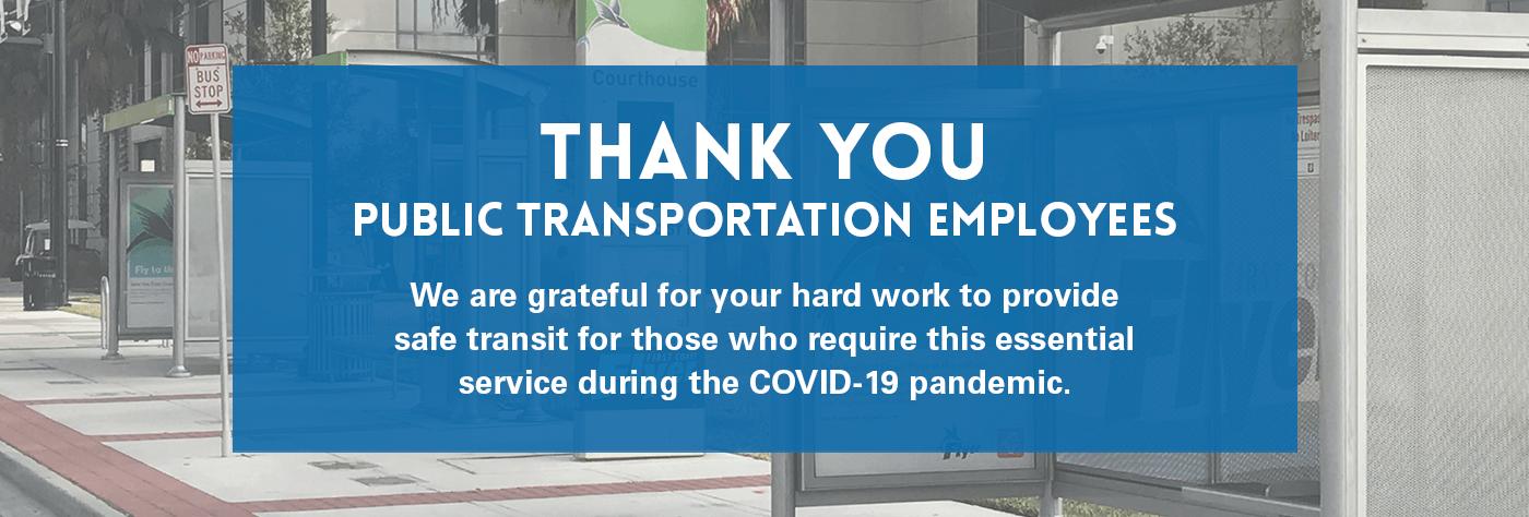 Thank you Public Transportation Employees